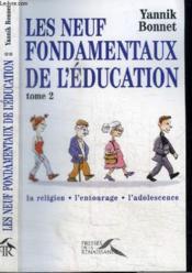 Les neuf fondamentaux de l'education t.2 ; la religion, l'entourage, l'adolescence - Couverture - Format classique