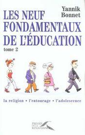 Les neuf fondamentaux de l'education t.2 ; la religion, l'entourage, l'adolescence - Intérieur - Format classique