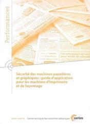 Securite des machines papetieres et graphiques guide d'application pour les machines d'imprimerie et - Couverture - Format classique