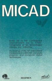 Micad 91 en 2 volumes actes de la 10e conference int sur la cfao l'infographie et les technologies a - Couverture - Format classique