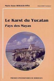 Le karst du yucatan. pays des mayas - Intérieur - Format classique