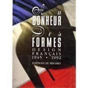 Au bonheur des formes ; design français, 1945-1992 - Couverture - Format classique