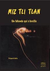 Miz Tli Tlan ; Un Monde Qui S'Eveille - Intérieur - Format classique