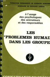 Les Problemes Humains Dans Les Groupes - A L'Usage Des Psychologues Des Animateurs Et Des Responsables - Couverture - Format classique
