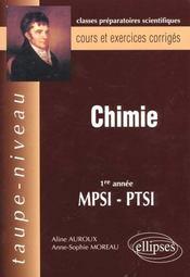Chimie 1re Annee Mpsi-Ptsi Cours Et Exercices Corriges - Intérieur - Format classique