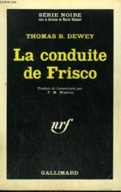 La Conduite De Frisco. Collection : Serie Noire N° 890 - Couverture - Format classique