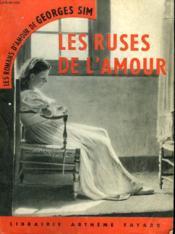 Les Ruses De L'Amour. Collection Les Romans D'Amour De Georges Sim N° 7 - Couverture - Format classique