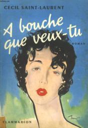 A Bouche Que Veux-Tu .... . - Couverture - Format classique