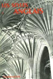 Les Styles Anglais. Des Origines A 1660. Collection : La Grammaire Des Styles. - Couverture - Format classique
