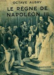 Le Regne De Napoleon Iii. Collection : Hier Et Aujourd'Hui. - Couverture - Format classique