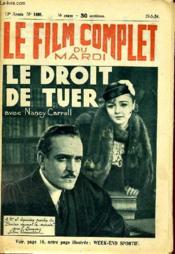 Le Film Complet Du Mardi N° 1488 - 13e Annee - Le Droit De Tuer - Couverture - Format classique
