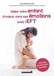 Aidez votre enfant à mieux vivre ses émotions avec l'EFT - Couverture - Format classique