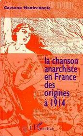 La chanson anarchiste en france des origines a 1914 - Intérieur - Format classique