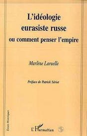 L'idéologie eurasiste russe, ou comment penser l'empire - Intérieur - Format classique
