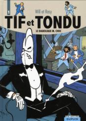 Tif et Tondu ; intégrale t.1 ; le diabolique M.Choc - Couverture - Format classique