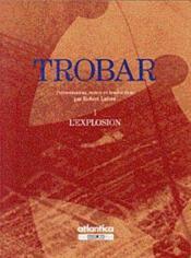 Trobar I Lexplosion - Couverture - Format classique