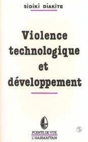 Violence Technologique Du Developpement ... - Couverture - Format classique