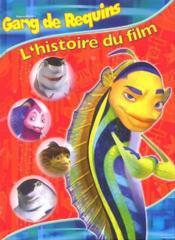 Gang De Requins ; L'Histoire Du Film - Couverture - Format classique