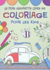 Le Plus Chouette Livre De Coloriage Pour Les Kids - Couverture - Format classique