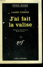 J'Ai Fait La Valise. ( Fare Frey ). Collection : Serie Noire N° 668 - Couverture - Format classique