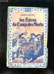 Les Freres Du Camp Des Morts. - Couverture - Format classique