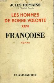 Les Hommes De Bonne Volonte. Tome 26 : Francoise. - Couverture - Format classique