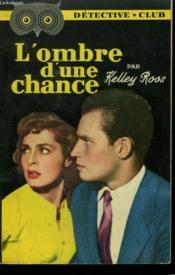 L'Ombre D'Une Chance. Collection Detective Club N° 51 - Couverture - Format classique
