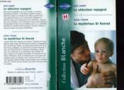 Le Seducteur Espagnol Suivi Du Mysterieux Dr Konrad (The Spanish Consultant'S Baby - The Heart Specialist) - Couverture - Format classique