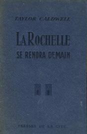 La Rochelle Se Rendra Demain - Couverture - Format classique
