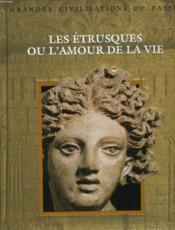 Les Etrusques Ou L'Amour De La Vie - Couverture - Format classique