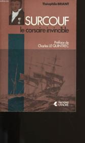 Surcouf. Le Corsaire Invincible. - Couverture - Format classique