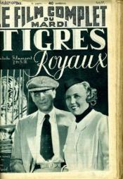Le Film Complet Du Mardi N° 1961 - 16e Annee - Tigres Royaux - Couverture - Format classique