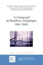 Le camp juif de Royallieu-Compiègne, 1941-1943 - Couverture - Format classique
