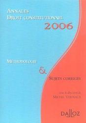 Annales droit constitutionnel 2006. methodologie & sujets corriges (édition 2006) - Intérieur - Format classique