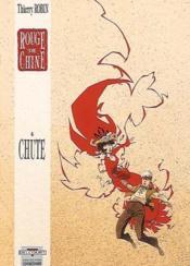 Rouge de chine t.4 ; chute - Couverture - Format classique