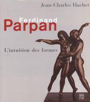 Ferdinand parpan l'intuition des formes - Intérieur - Format classique