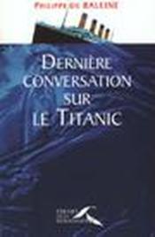 Dernieres Conversations Sur Le Titanic - Couverture - Format classique
