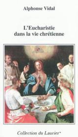L'eucharistie dans la vie chretienne - Couverture - Format classique