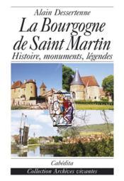 La bourgogne de saint martin : histoire, monuments, légendes - Couverture - Format classique