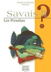 SAVAIS-TU ? T.8 ; les piranhas - Intérieur - Format classique