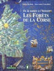 De la nature à l'histoire ; les forêts de la Corse - Couverture - Format classique