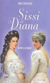 Sissi et Diana ; du rêve à la tragédie - Couverture - Format classique