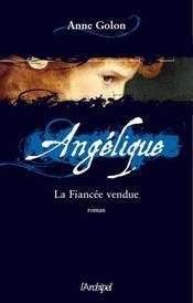 Angélique ; la fiancée vendue - Couverture - Format classique