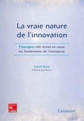 La vraie nature de l'innovation - Couverture - Format classique