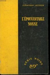 L'Epouvantable Nonne. ( Sinners And Shrouds ). Collection : Serie Noire Sans Jaquette N° 316 - Couverture - Format classique
