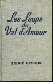 Les Loups Du Val D'Amour - Couverture - Format classique