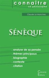 Connaître un philosophe ; Sénèque ; analyse complète de sa pensée - Couverture - Format classique