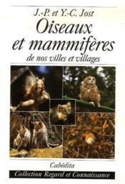Oiseaux et mammifères de nos villes et villages - Couverture - Format classique
