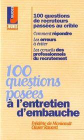 100 questions posees a l'entretien d'embauche (les) - Intérieur - Format classique