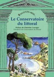 Raconte-Moi... ; Le Conservatoire Du Littoral - Couverture - Format classique